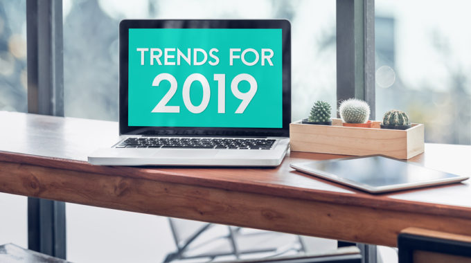 Digital Marketing Trends That Will Define 2019